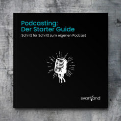 Podcast Starter Guide für Berater, Trainer und Coaches